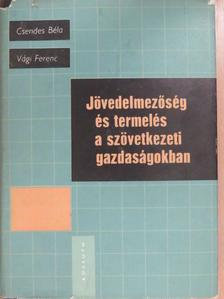 Csendes Béla - Jövedelmezőség és termelés a szövetkezeti gazdaságokban (dedikált példány) [antikvár]