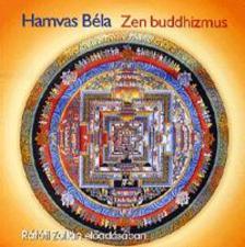 HAMVAS BÉLA - ZEN BUDDHIZMUS