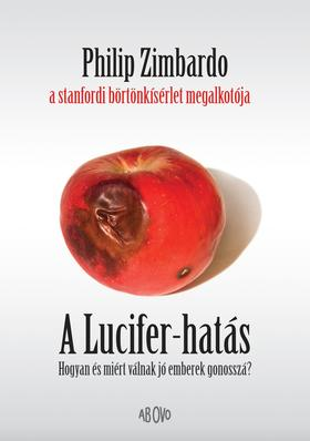 ZIMBARDO, PHILIP - A Lucifer - hatás
