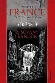 Anatole France Ignácz Rózsa - - Iokászté - A sovány kandúr [eKönyv: epub, mobi]