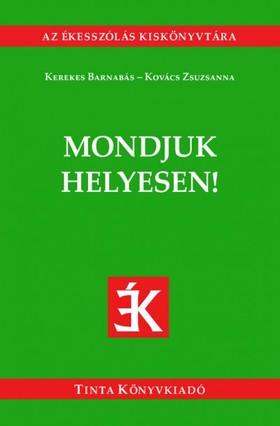 Kerekes Barnabás, Kovács Zsuzsanna - Mondjuk helyesen!