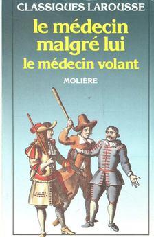 MOLIÉRE - Le médecin malgré lui [antikvár]