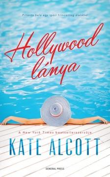 Kate Alcott - Hollywood lánya [eKönyv: epub, mobi]