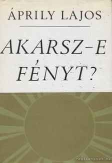 Áprily Lajos - Akarsz-e fényt? [antikvár]