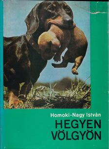 HOMOKI-NAGY ISTV - Hegyen-völgyön [antikvár]