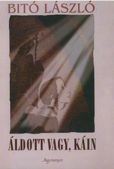 Bitó László - Áldott vagy, Káin