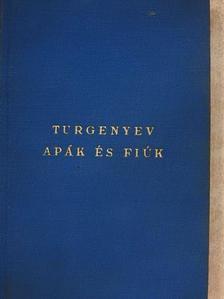 Ivan Szergejevics Turgenyev - Apák és fiúk [antikvár]