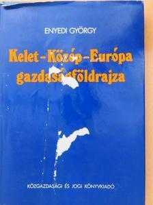 Enyedi György - Kelet-Közép-Európa gazdaságföldrajza [antikvár]