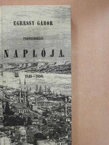 Egressy Gábor - Egressy Gábor törökországi naplója 1849-1850 [antikvár]