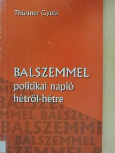 Thürmer Gyula - Balszemmel 1. [antikvár]