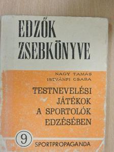 Istvánfi Csaba - Testnevelési játékok a sportolók edzésében [antikvár]