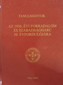 Andrássy György - Tanulmányok az 1956. évi forradalom és szabadságharc 50. évfordulójára [antikvár]