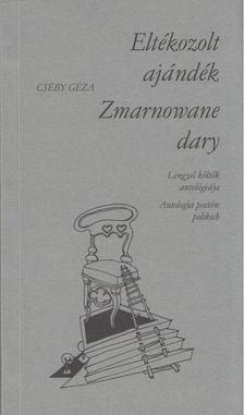 Cséby Géza - Eltékozolt ajándék / Zmarnowane dary [antikvár]