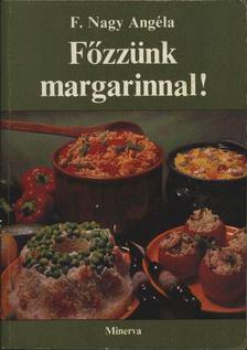 F. NAGY ANGÉLA - Főzzünk margarinnal! [antikvár]