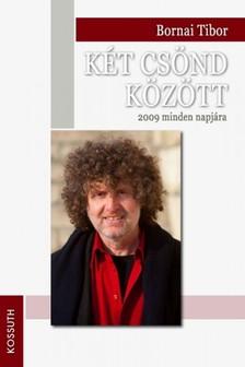Bornai Tibor - Két csönd között [eKönyv: epub, mobi]