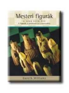 WILLIAMS, GARETH - Mesteri figurák - A sakk ezer éve