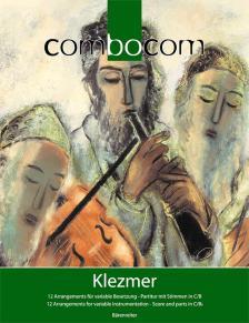 COMBOCOM-KLEZMER, 12 ARRANGEMENTS FÜR VARIABLE BESTZUNG PARTITUR & STIMMEN