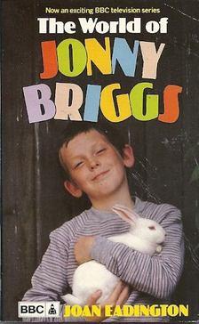 EADINGTON, JOAN - The World of Jonny Briggs [antikvár]