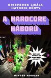 Winter Morgan - A hardcore háború - Grieferek ligája 6. - Egy nem hivatalos Minecraft regény