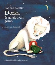 Harcos Bálint - Dorka és az elgurult gomb