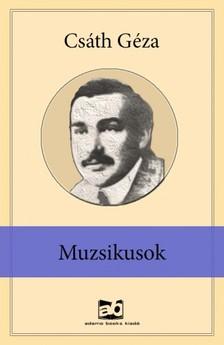 Csáth Géza - Muzsikusok [eKönyv: epub, mobi]