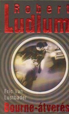 ROBERT LUDLUM - ERIC VAN LUSTBADER - Bourne-átverés [antikvár]