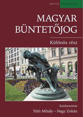 Nagy Zoltán, Tóth Mihály - Magyar büntetőjog [antikvár]