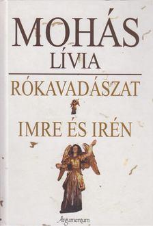 Mohás Lívia - Rókavadászat - Imre és Irén [antikvár]