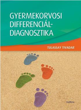 Tulassay Tivadar - Gyermekorvosi differenciáldiagnosztika
