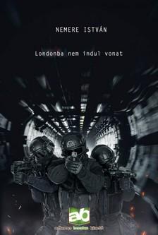 NEMERE ISTVÁN - Londonba nem indul vonat [eKönyv: epub, mobi]