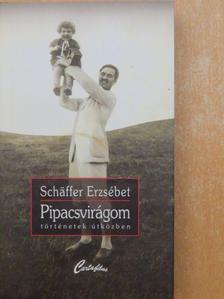 Schäffer Erzsébet - Pipacsvirágom [antikvár]
