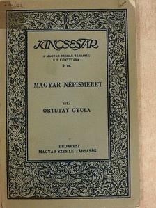 Ortutay Gyula - Magyar népismeret [antikvár]