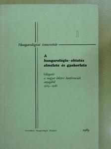 Bodolay Géza - A hungarológia oktatás elmélete és gyakorlata [antikvár]