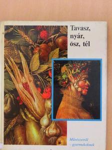 Ernst Ullmann - Tavasz, nyár, ősz, tél [antikvár]