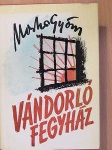 Markos György - Vándorló fegyház [antikvár]