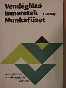Markovits Györgyi - Vendéglátó ismeretek 1. - Munkafüzet [antikvár]