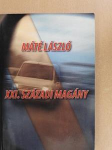 Máté László - XXI. századi magány [antikvár]
