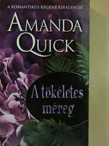 Amanda Quick - A tökéletes méreg [antikvár]