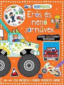 Mini művész - Erős és menő járművek - Játékos színezőkönyv matricákkal - Több mint 250 matrica és mókás kivehető lapok