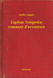 Emilio Salgari - Capitan Tempesta: romanzo d avventure [eKönyv: epub, mobi]