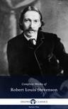 ROBERT LOUIS STEVENSON - Delphi Complete Works of Robert Louis Stevenson (Illustrated) [eKönyv: epub, mobi]