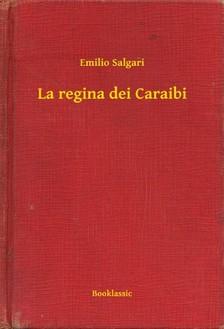Emilio Salgari - La regina dei Caraibi [eKönyv: epub, mobi]