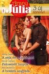 Kim Lawrence Abby Green, Lynne Graham, - Arany Júlia 44. kötet - A sejk és a táncosnõ, Felcserélt lányok, A bosszú angyala [eKönyv: epub, mobi]