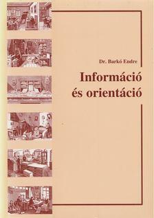 Dr. Barkó Endre - Információ és orientáció [antikvár]
