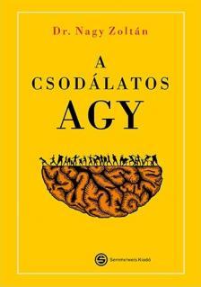 Dr.Nagy Zoltán - A csodálatos agy