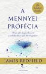 James Redfield - A mennyei prófécia - Itt az idő, hogy felismerd a véletlenekben rejlő lehetőségeket! [eKönyv: epub, mobi]
