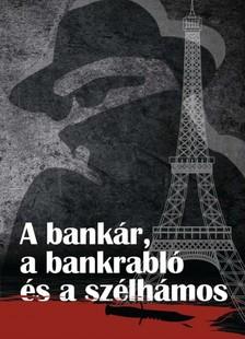 DOBNIK JÁNOS IVÁN - A bankár a bankrabló és a szélhámos [eKönyv: pdf, epub, mobi]