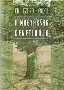 Czeizel Endre - A magyarság genetikája [antikvár]