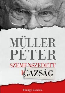 Müller Péter - Szemenszedett igazság