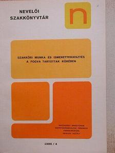 Fejes Imre - Szakköri munka és ismeretterjesztés a fogva tartottak körében 1986/4. [antikvár]